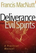 Deliverance from Evil Spirits - by Francis MacNutt